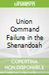 Union Command Failure in the Shenandoah