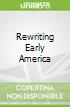Rewriting Early America