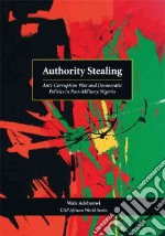 Authority Stealing libro in lingua di Adebanwi Wale