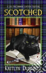 Scotched libro in lingua di Dunnett Kaitlyn