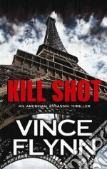 Kill Shot libro in lingua di Flynn Vince