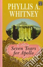 Seven Tears for Apollo libro in lingua di Whitney Phyllis A.
