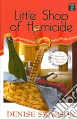 Little Shop of Homicide libro in lingua di Swanson Denise