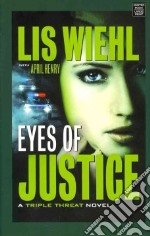 Eyes of Justice libro in lingua di Wiehl Lis W., Henry April (CON)