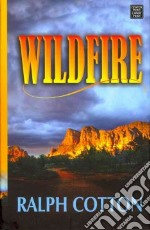 Wildfire libro in lingua di Cotton Ralph W.