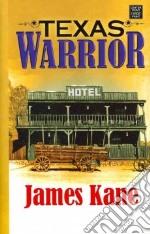 Texas Warrior libro in lingua di Kane James