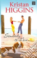 Somebody to Love libro in lingua di Higgins Kristan