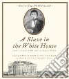 A Slave in the White House (CD Audiobook)