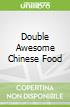 Double Awesome Chinese Food