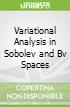 Variational Analysis in Sobolev and Bv Spaces