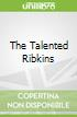 The Talented Ribkins