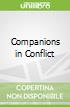 Companions in Conflict