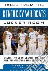 Tales from the Kentucky Wildcats Locker Room