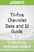 Tri-five Chevrolet Data and Id Guide