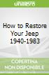 How to Restore Your Jeep 1940-1983