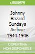 Johnny Hazard Sundays Archive 1944-1946