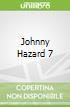 Johnny Hazard 7