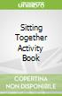 Sitting Together Activity Book