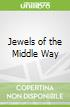 Jewels of the Middle Way