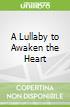 A Lullaby to Awaken the Heart