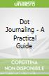 Dot Journaling - A Practical Guide