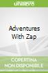 Adventures With Zap