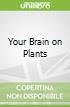 Your Brain on Plants
