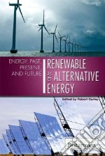 Renewable and Alternative Energy libro in lingua di Curley Robert (EDT)