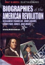 Biographies of the American Revolution libro in lingua di Anderson Michael (EDT)
