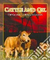 Cattle and Oil
