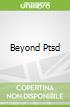 Beyond Ptsd