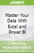 Master Your Data With Excel and Power Bi