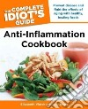 The Complete Idiot's Guide Anti-Inflammation Cookbook