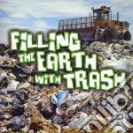 Filling the Earth With Trash libro in lingua di Sturm Jeanne