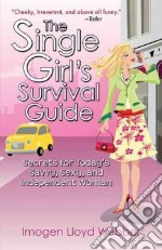 The Single Girl's Survival Guide libro in lingua di Webber Imogen Lloyd