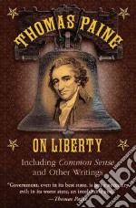 Thomas Paine on Liberty libro in lingua di Paine Thomas