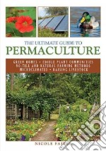 The Ultimate Guide to Permaculture libro in lingua di Faires Nicole