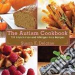 The Autism Cookbook libro in lingua di Delaine Susan K., Bauth Peter (FRW), Estepp Rebecca Peabody (INT)