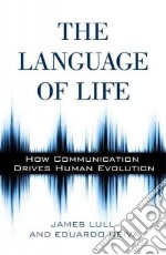 The Language of Life libro in lingua di Lull James, Neiva Eduardo