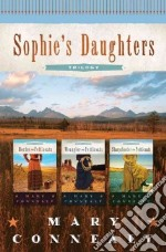 Sophie's Daughters Trilogy libro in lingua di Connealy Mary
