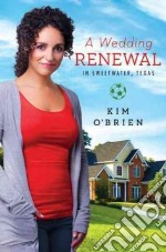 A Wedding Renewal in Sweetwater, Texas libro in lingua di O'Brien Kim