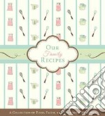 Our Family Recipes libro in lingua di Barbour Publishing Inc. (COR)
