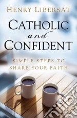 Catholic and Confident libro in lingua di Libersat Henry