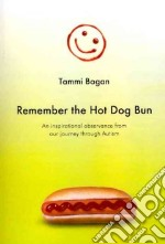 Remember the Hot Dog Bun libro in lingua di Bogan Tammi