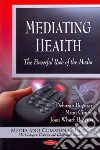 Mediating Health the Powerful Role of the Media