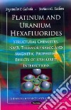 Platinum and Uranium Hexafluorides
