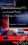 Interactive Videoconferencing (Ivc) As a Crucial Factor in Distance Education