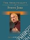 The Spirituality of Steve Jobs