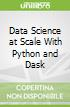 Data Science at Scale With Python and Dask