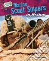 Marine Scout Snipers in Action